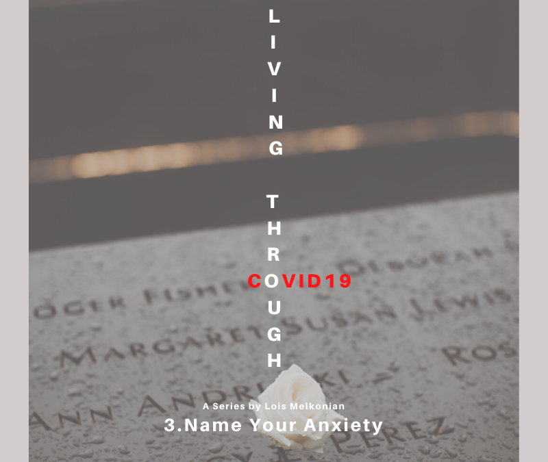 Name Your Anxiety – Living Through COVID19